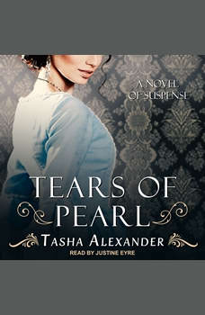 Tears of Pearl: A Novel of Suspense, Tasha Alexander