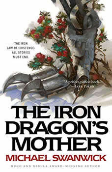 The Iron Dragon's Mother, Michael Swanwick