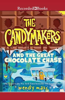 The Candymakers and the Great Chocolate Chase, Wendy Mass