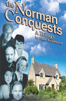 The Norman Conquests, Alan Ayckbourn