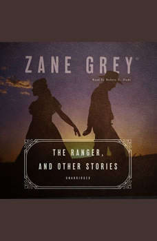 The Ranger, and Other Stories, Zane Grey