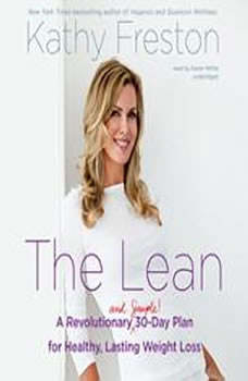The Lean: A Revolutionary (and Simple!) 30Day Plan for Healthy, Lasting Weight Loss, Kathy Freston
