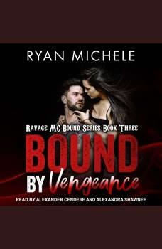 Bound by Vengeance, Ryan Michele
