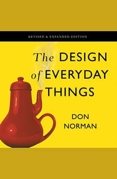 The Design of Everyday Things: Revised and Expanded Edition Revised and Expanded Edition, Don Norman