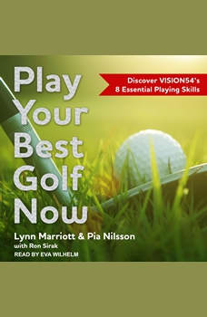 Play Your Best Golf Now: Discover VISION54's 8 Essential Playing Skills, Lynn Marriott