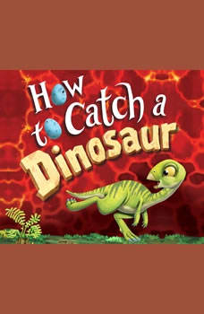 How to Catch a Dinosaur, Adam Wallace