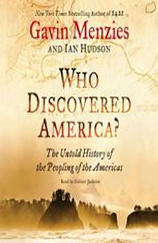 Who Discovered America?: The Untold History of the Peopling of the Americas, Gavin Menzies