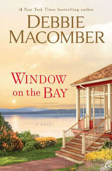 Window on the Bay: A Novel, Debbie Macomber