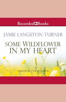 Some Wildflower in My Heart, Jamie Langston Turner