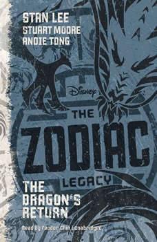 The Zodiac Legacy: The Dragons Return, Stan Lee; Stuart Moore