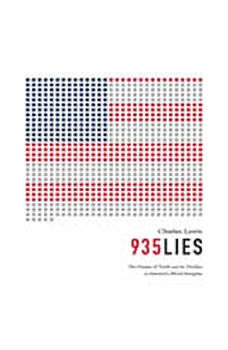 935 Lies: The Future of Truth and the Decline of Americas Moral Integrity The Future of Truth and the Decline of Americas Moral Integrity, Charles Lewis
