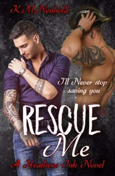 Rescue Me, K.M. Neuhold