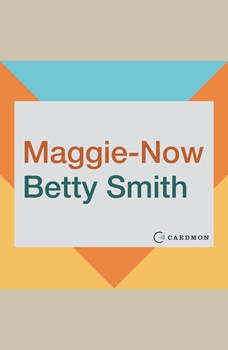 Maggie-Now: A Novel, Betty Smith