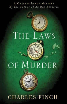 The Laws of Murder: A Charles Lenox Mystery, Charles Finch