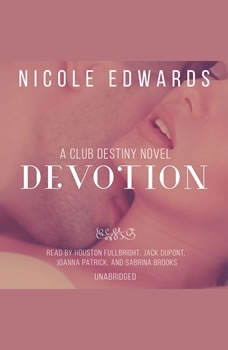 Devotion: A Club Destiny Novel, Book 5 A Club Destiny Novel, Book 5, Nicole Edwards