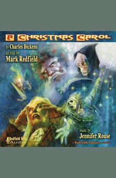 Charles Dickens' A Christmas Carol as Told by Mark Redfield, Charles Dickens