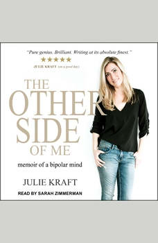 The Other Side of Me: Memoir of a Bipolar Mind, Julie Kraft
