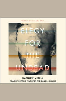 Elegy for the Undead: A Novella, Matthew Vesely