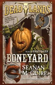 Deadlands: Boneyard, Seanan McGuire