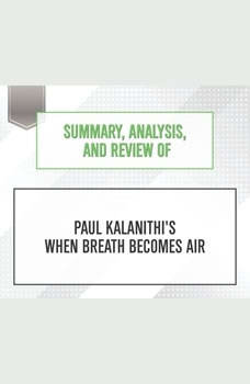 Summary, Analysis, and Review of Paul Kalanithi's When Breath Becomes Air, Start Publishing Notes
