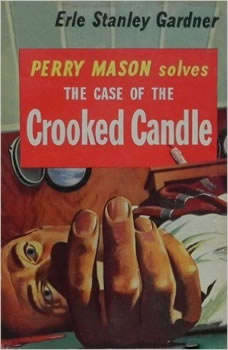 The Case of the Crooked Candle, Erle Stanley Gardner