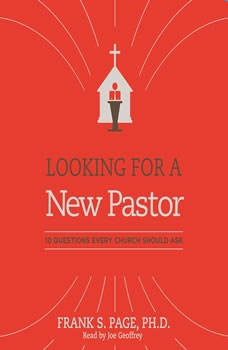 Looking for a New Pastor: 10 Questions Every Church Should Ask, Frank Page