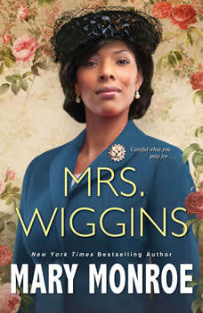 Mrs. Wiggins, Mary Monroe