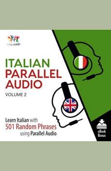 Italian Parallel Audio - Learn Italian with 501 Random Phrases using Parallel Audio - Volume 2, Lingo Jump