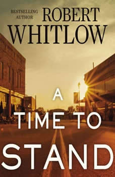 A Time to Stand, Robert Whitlow