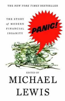 Panic!: The Story of Modern Financial Insanity, Michael Lewis