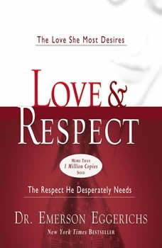 The Love and Respect Experience: A Husband-Friendly Devotional that Wives Truly Love, Dr. Emerson Eggerichs