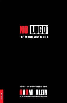 No Logo: Taking Aim at the Brand Bullies, Naomi Klein