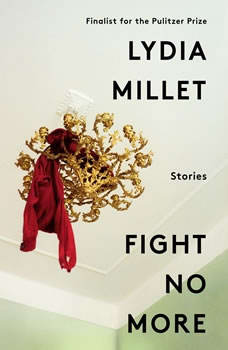 Fight No More: Stories, Lydia Millet