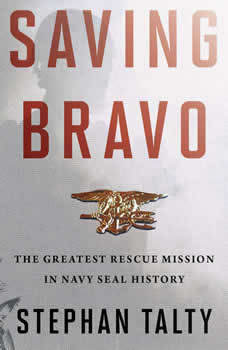 Saving Bravo: The Greatest Rescue Mission in Navy SEAL History, Stephan Talty