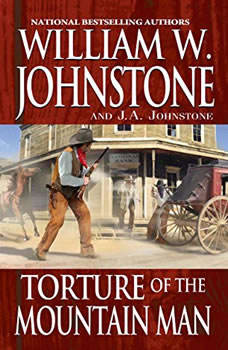 Torture of the Mountain Man, J.A. Johnstone
