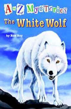 A to Z Mysteries: The White Wolf, Ron Roy