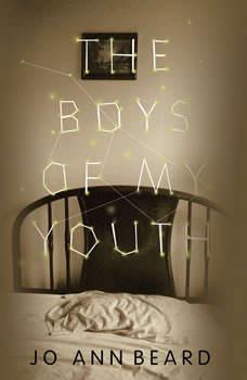 The Boys of My Youth, Jo Ann Beard