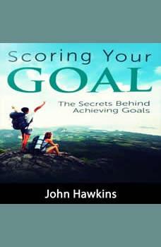 Scoring Your Goal, John Hawkins