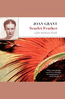 Scarlet Feather: A Far Memory Book, Joan Grant
