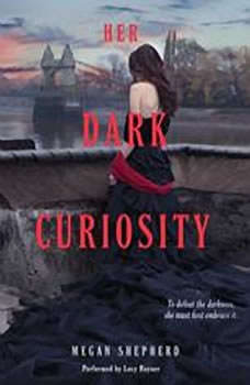 Her Dark Curiosity, Megan Shepherd