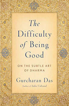 Difficulty Of Being Good, Gurcharan Das