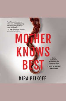 Mother Knows Best: A Novel of Suspense, Kira Peikoff