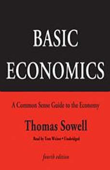 Basic Economics, Fourth Edition: A Common Sense Guide to the Economy, Thomas Sowell