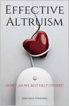Effective Altruism: How Can We Best Help Others?, Magnus Vinding