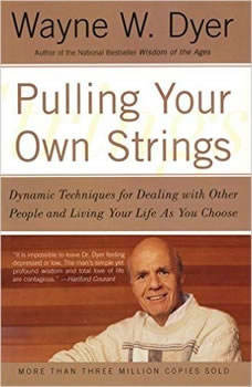Pulling Your Own Strings, Wayne W. Dyer