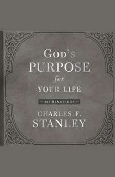 God's Purpose for Your Life: 365 Devotions, Charles F. Stanley
