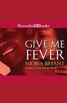 Give Me Fever, Niobia Bryant
