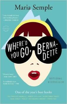 Where'd You Go, Bernadette, Maria Semple