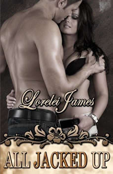 All Jacked Up, Lorelei James
