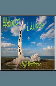 Product Launch Liftoff, Jeff Walkner